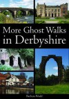 More Ghost Walks In Derbyshire - Barbara Wadd