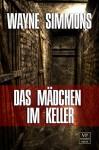 Das Mädchen im Keller: Psychothriller (German Edition) - Wayne Simmons