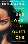 She Was the Quiet One - Michele Campbell