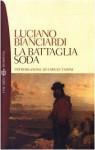 La battaglia soda - Luciano Bianciardi