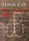 Raport z Podziemia 1942 - Marek Celt