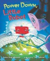 Power Down, Little Robot - Anna Staniszewski, Tim Zeltner