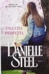Una vita perfetta - Danielle Steel