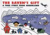 The Raven's Gift: A True Story from Greenland - Kelly Dupre, Kelly Dupre