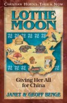 Lottie Moon: Giving Her All for China (Christian Heroes: Then & Now) - Janet Benge, Geoff Benge