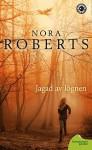 Jagad av lögnen - Nora Roberts