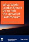 What World Leaders Should Do to Halt the Spread of Protectionism - Richard Baldwin, Simon Evenett