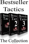 Bestseller Tactics - The Collection: Advanced Author Marketing Techniques to Help You Sell More Kindle Books and Make More Money. - Glyn Williams