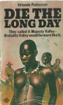 Die the Long Day - Orlando Patterson