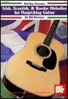 Mel Bay Irish, Scottish, and Border Melodies for Flatpicking Guitar: Book/CD set - Bill Brennan