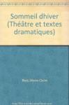 Sommeil d'hiver (Theatre et textes dramatiques) (French Edition) - Marie Claire Blais