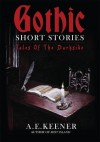 Tales of the Darkside: Gothic Short Stories - A. Keener