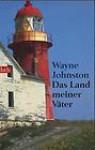 Das Land meiner Väter - Wayne Johnston, Robert A. Weiß, Gerlinde Schermer-Rauwolf