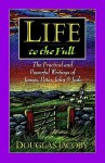 Life to the Full: The Practical and Powerful Writings of James, Peter, John and Jude - Douglas Jacoby