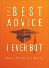 The Best Advice I Ever Got: Wit and Wisdom for Graduates - Inspirio