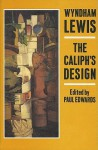 The Caliph's Design: Architects! Where is Your Vortex? - Wyndham Lewis