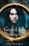The Twisted Tale of Stormy Gale - Christine Bell