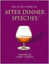The Little Book of After Dinner Speeches - Jamie Stokes