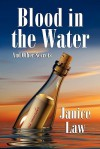 Blood in the Water and Other Secrets - Janice Law