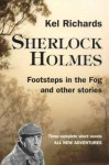 Sherlock Holmes: Footsteps in the Fog and Other Stories - Kel Richards
