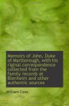 Memoirs of John, Duke of Marlborough, with his riginal correspondence collected from the family reco - William Coxe