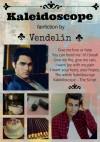Kaleidoscope - Vendelin