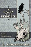 The Raven and the Reindeer - T. Kingfisher