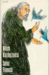 Saint Francis - Nikos Kazantzakis, Peter A. Bien