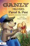Ganly Delivers Parcel and Post - Sharon L. Standish