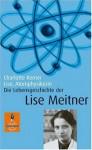 Lise, Atomphysikerin - Charlotte Kerner