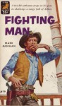 Fighting Man - Mark Morgan