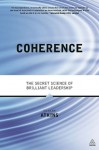 Coherence: The Secret Science of Brilliant Leadership - Alan Watkins