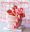 Christmas Sweets: 65 Festive Recipes - Table Decorations - Sweet Gift Ideas - Georgeanne Brennan, Richard G. Jung