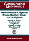 Representations of Algebraic Groups, Quantum Groups, and Lie Algebras: Ams-IMS-Siam Joint Summer Research Conference, July 11-15, 2004, Snowbird Resort, Snowbird, Utah - AMS-IMS-SIAM JOINT SUMMER RESEARCH CONFE