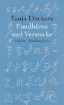 Fundbüros und Verstecke - Tanja Dückers