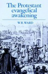 The Protestant Evangelical Awakening - W.R. Ward