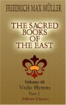 The Sacred Books of the East: Volume 46. Vedic Hymns. Part 2 - Friedrich Max Müller