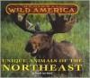 Regional Wild America: Unique Animals of the Northeast - Tanya Lee Stone, Blackbirch Press
