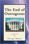 The End of Outrageous - George Augustus Moore