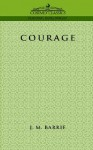 Courage - J.M. Barrie
