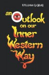 Outlook on Our Inner Western Way - William G. Gray