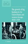 The Growth of Big Business in the United States and Western Europe, 1850 1939 - Christopher Schmitt