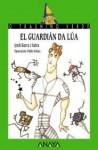El Gardián Da Lúa - Jordi Sierra i Fabra, Pablo Nunez