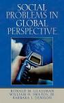 Social Problems in Global Perspective - Ronald M. Glassman, Barbara J. Denison, William H. Swatos Jr.