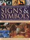 The Illustrated Dictionary of Signs & Symbols: A fascinating visual examination of how signs and symbols developed as a means of communication ... psychology, literature and everyday life - Mark O'Connell