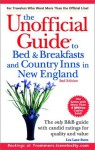 The Unofficial Guide to Bed & Breakfasts and Country Inns in New England (Unofficial Guides) - Lea Lane