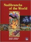 Nudibranchs of the World - Helmut Debelius, Rudie H. Kuiter