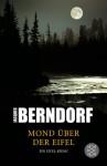 Mond über der Eifel: Ein Eifel-Krimi - Jacques Berndorf