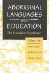Aboriginal Languages and Education: The Canadian Experience - Keith A. McLeod, Marcel Danesi, Sonia Morris