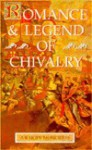 Romance and Legend of Chivalry (Myths and Legends Series) - A.R. Hope Moncrieff